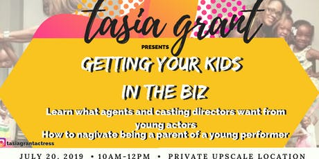 Getting Your Kids In The Biz tickets