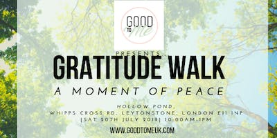 GOOD TO ME PRESENTS: GRATITUDE WALK