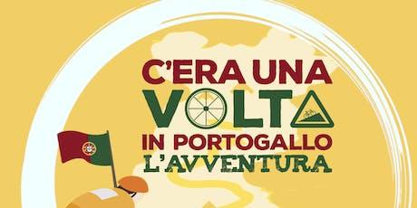 C'era una Volta in Portogallo - l'avventura biglietti