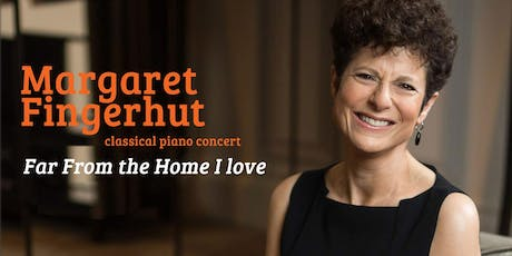 Margaret Fingerhut in concert: 'Far From the Home I Love' tickets