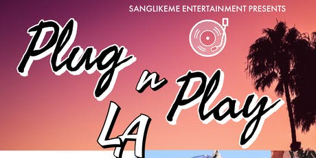 PLUG N PLAY L.A. - R&B and HIP HOP SHOWCASE | INDUSTRY NETWORKING EVENT tickets