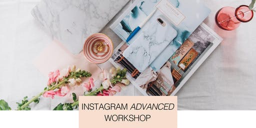 Instagram for Business, an Advanced Workshop - NEW Date!