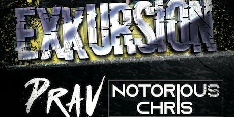 Exkursion - Ft. Prav & Notorious Chris tickets