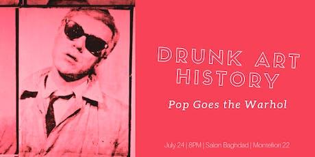 Drunk Art History   Pop Goes the Warhol tickets