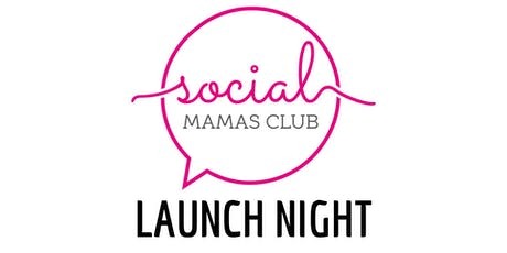 Social Mamas Club - Launch Night tickets