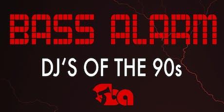 BASS ALARM - DJʻS OF THE 90s Tickets
