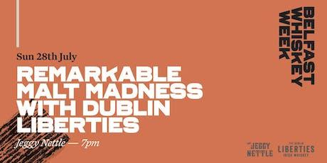 Remarkable Malt Madness with Dublin Liberties tickets