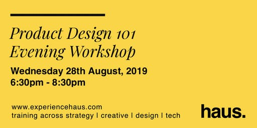 Product Design 101 - Evening Workshop by Experience Haus