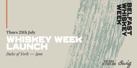 Belfast Whiskey Week - LAUNCH EVENT tickets