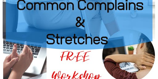 Common Complains & Stretches Workshop