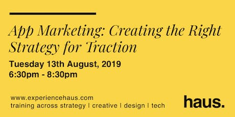 App Marketing: Creating the Right Strategy for Traction: Evening Workshop tickets