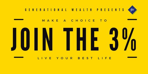 GENERATIONAL WEALTH PRESENTS: WELCOME TO THE 3%