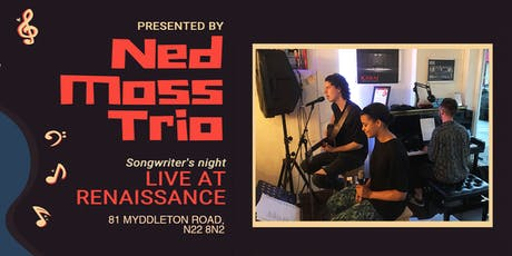 Ned Moss presents Songwriter Night @ Renaissance tickets