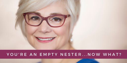 You've Got An Empty Nest...Now What? {FREE ONLINE EVENT}