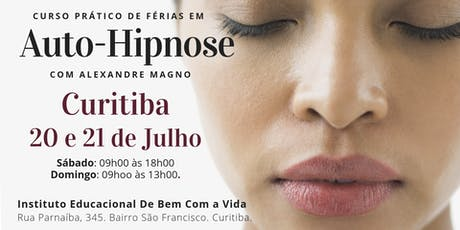 Curso prático de Auto-Hipnose  com Alexandre Magno - Curitiba ingressos
