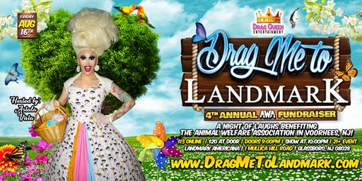 Drag Me To Landmark - 4th Annual AWA Fundraiser!