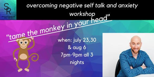 Taming the Monkey in Your Head (overcome anxious and negative thoughts)