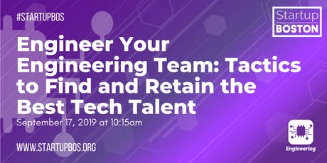 Engineer Your Engineering Team: Tactics to Find and Retain the Best Tech Talent  tickets