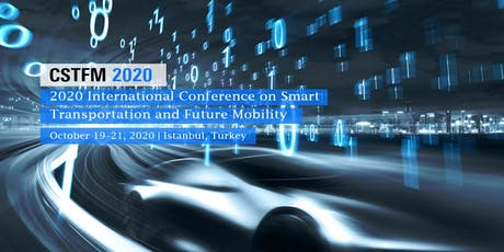 2020 International Conference on Smart Transportation and Future Mobility (CSTFM 2020) tickets