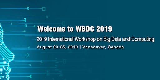 2019 International Workshop on Big Data and Computing(WBDC 2019)
