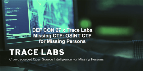 DEF CON 27 x Trace Labs Missing CTF: OSINT CTF for Missing Persons tickets