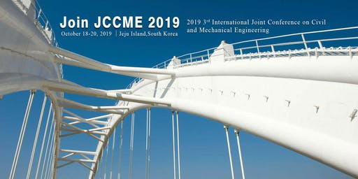 2019 3rd International Joint Conference on Civil and Mechanical Engineering (JCCME 2019)