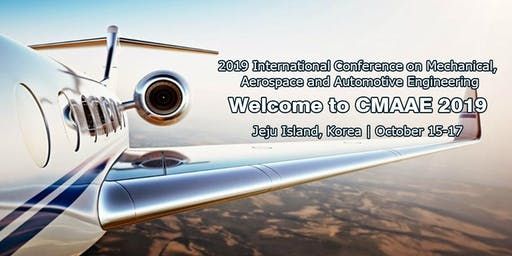 2019 International Conference on Mechanical, Aerospace and Automotive Engineering (CMAAE 2019)