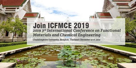 2019 3rd International Conference on Functional Materials and Chemical Engineering(ICFMCE 2019) tickets