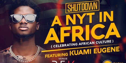 SHUTDOWN A NIGHT IN AFRICA WITH KUAMI EUGENE