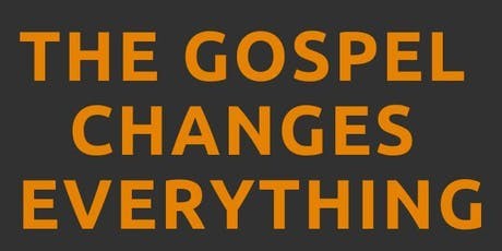 The Gospel Changes Everything 2019 tickets