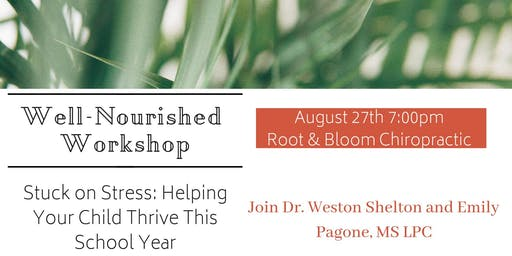 Well-Nourished Workshop: Help Your Child Thrive this School Year
