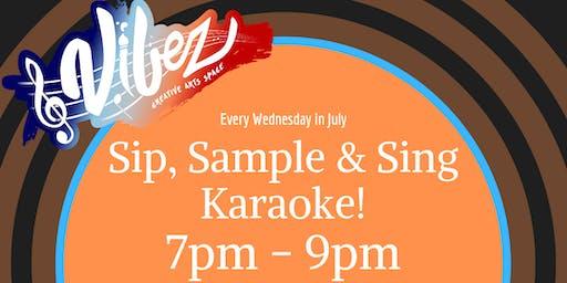 Sip, Sample & Sing KARAOKE!