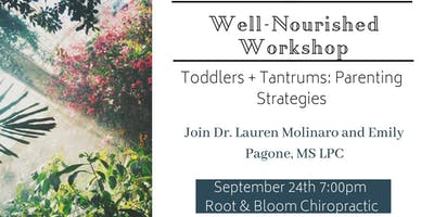 Well-Nourished Workshop: Toddlers + Tantrums Parent Strategies