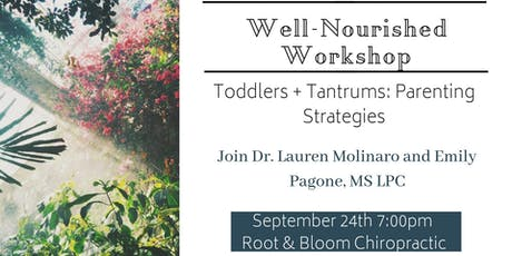 Well-Nourished Workshop: Toddlers + Tantrums Parent Strategies tickets