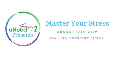 uNeedTherapy2 Presents: Master Your Stress