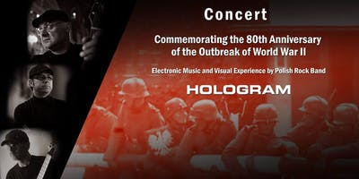 Concert  HOLOGRAM -   80th Anniversary of the Outbreak of World War II