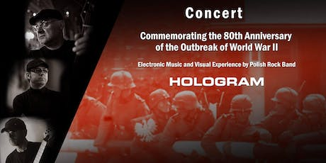 Concert  HOLOGRAM -   80th Anniversary of the Outbreak of World War II tickets