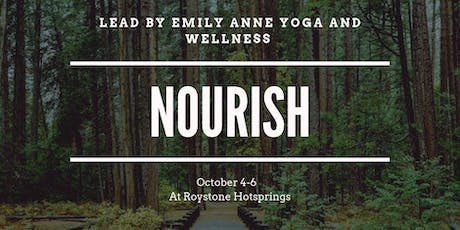 NOURISH at Roystone Hotsprings tickets