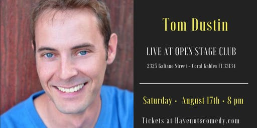 Have-Nots Comedy Presents Tom Dustin