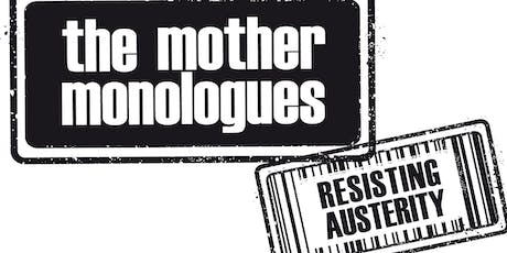 The Mother Monologues : Resisting austerity Creative writing workshop . tickets