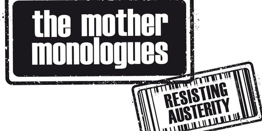 The Mother Monologues : Resisting austerity Creative writing workshop .