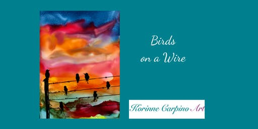 Alcohol Ink Workshop - Birds on A Wire