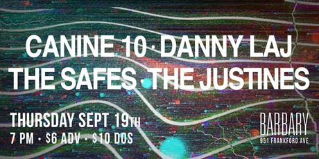 Canine 10 / Danny Laj / The Safes / The Justines tickets