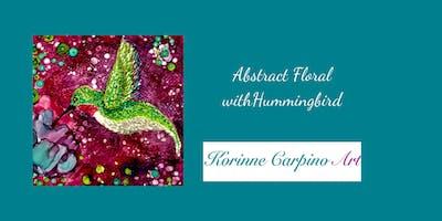 Alcohol Ink Art Workshop - Florals and Hummingbird