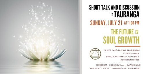 """Short talk and discussion in Tauranga - """"The future is Soul  growth"""""""