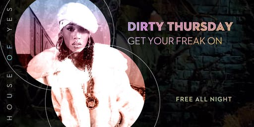 Dirty Thursday: Get Your Freak On