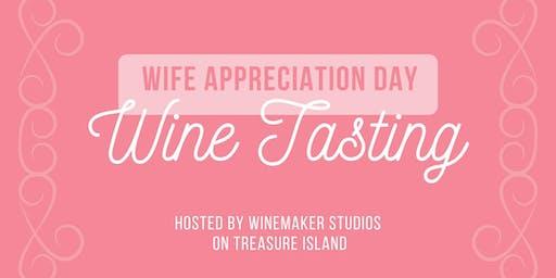 Wife Appreciation Day with Free Wine Tasting