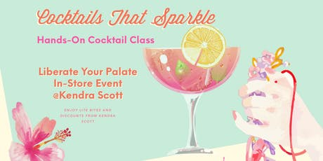 In-Store Hands-On Cocktail Class at Kendra Scott: Cocktails That Sparkle tickets