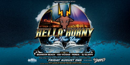 Hella Horny on the Bay (Merch Launch Boat Party)