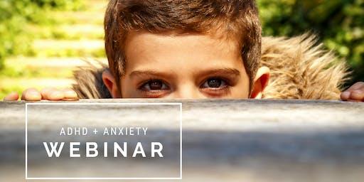 Free Online Webinar: ADHD + Anxiety